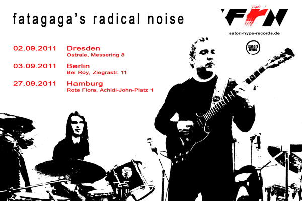 fatagaga s radical noise live dresden ostrale berlin bei roy hamburg rote flora