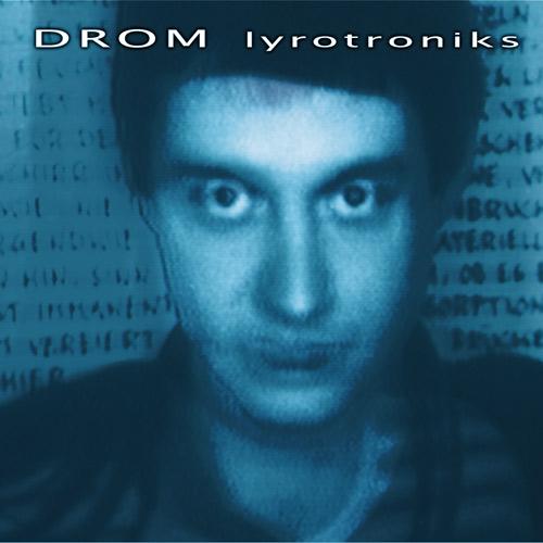 Satori Hype Records releases DROM Lyrotroniks