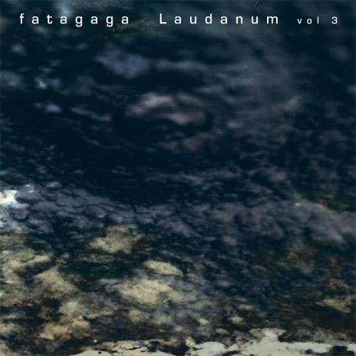 Satori Hype Records releases fatagaga Laudanum Vol 3