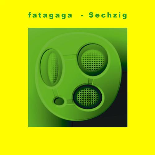 Satori Hype Records releases fatagaga Sechzig