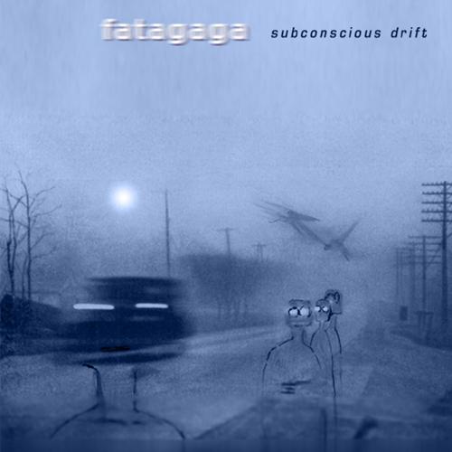 Satori Hype records releases fatagaga Subconscious Drift