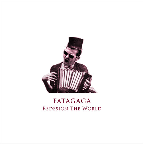 Satori Hype Records releases fatagaga Redesign The World